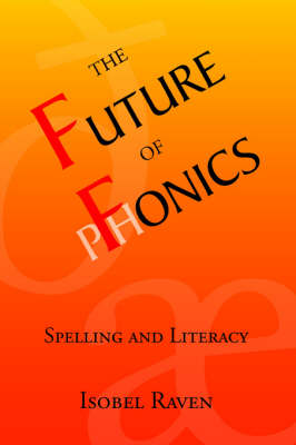 The Future of Fonics: Spelling and Literacy