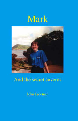 Mark and the Secret Caverns