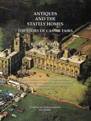 Antiques and the Stately Homes: The Story of Castle Fairs