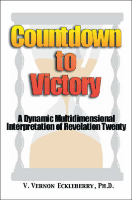 Countdown to Victory: A Dynamic, Multidimensional Interpretation of Revelation 20