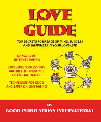 Love Guide: Top Secrets for Peace of Mind, Success and Happiness in Your Love Life