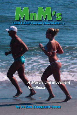 MnM's (And I Don't Mean Chocolate...): A Muscle and Movement Handbook