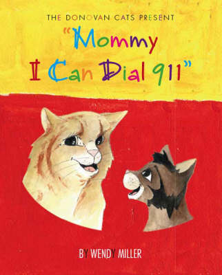 Donovan Cat's Presents: Mommy I Can Dial 911!