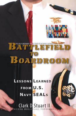 Battlefield to Boardroom: Lessons Learned from U.S. Navy SEALs