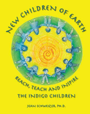 New Children of Earth Reach, Teach and Inspire: The Indigo Children