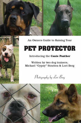 An Owner's Guide to Raising Your Pet Protector