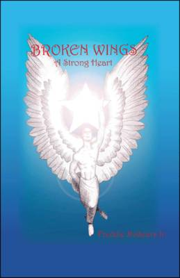 Broken Wings: A Strong Heart