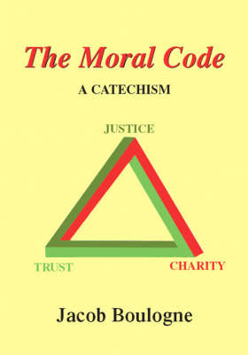The Moral Code: A Catechism
