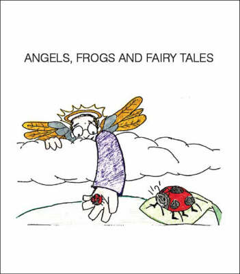 Angels, Frogs and Fairytales
