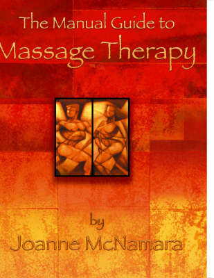 The Manual Guide to Massage Therapy