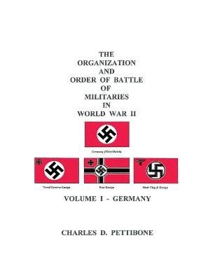 The Organization and Order of Battle of Militaries in World War II: v. 1: Germany