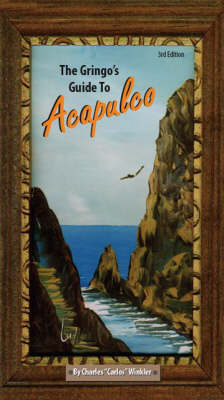 The Gringo's Guide to Acapulco