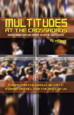 Multitudes at the Crossroads: Understanding Christian Thought in Light of Today's Events