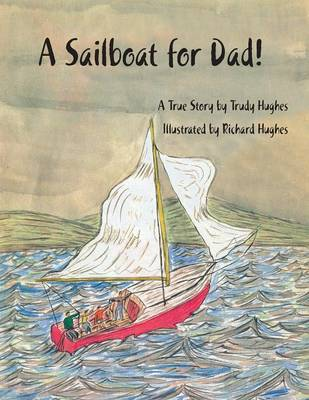 A Sailboat for Dad!