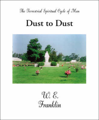 Dust to Dust: The Terrestrial Spritual Cycle of Man