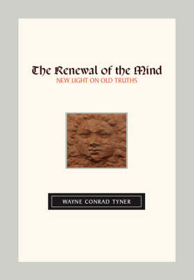 The Renewal of the Mind: New Light on Old Truths