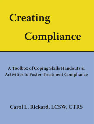 Creating Compliance: A Toolbox of Coping Skills Handouts and Activities to Foster Treatment Compliance