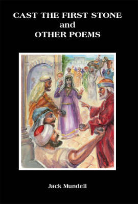 Cast the First Stone and Other Poems