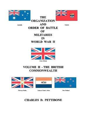 The Organization and Order of Battle of Militaries in World War II: v. 2: British Commonwealth