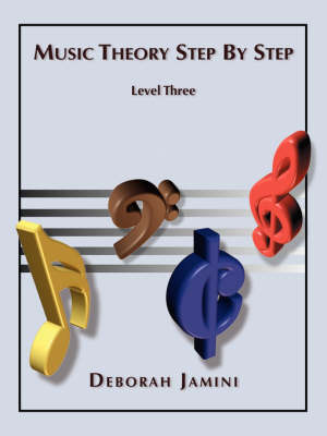 Music Theory Step by Step: Level 3