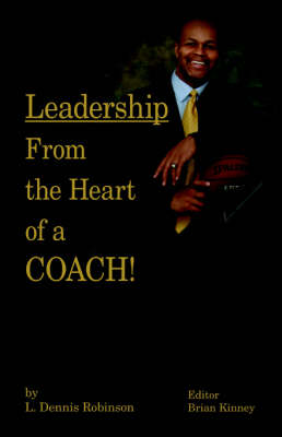 Leadership from the Heart of a Coach!