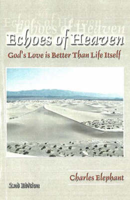 Echoes of Heaven: God's Love is Better Than Life Itself