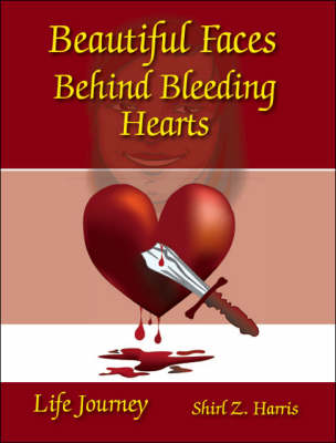 Beautiful Faces Behind Bleeding Hearts: Life Journey