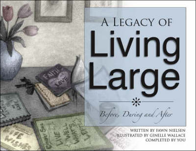 A Legacy of Living Large Before, During and After