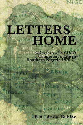 Letters Home: Glimpses of a CUSO Cooperant's Life in Southern Nigeria, 1970-1971