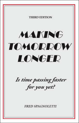 Making Tomorrow Longer: Is Time Passing Faster for You Yet?