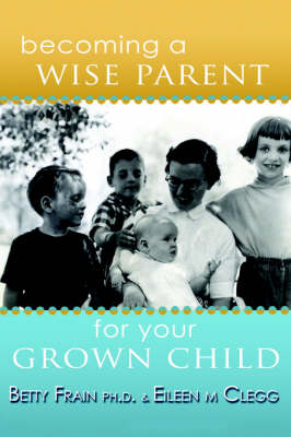 Becoming a Wise Parent for Your Grown Child
