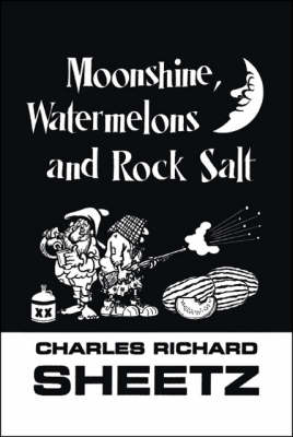 Moonshine, Watermelons and Rock Salt