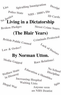 Living in a Dictatorship: (The Blair Years)