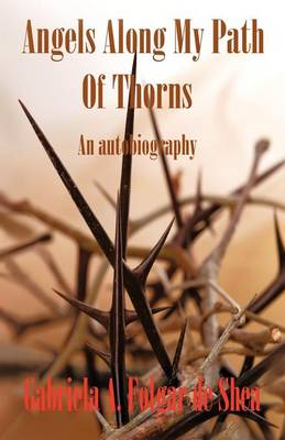 Angels Along My Path of Thorns: An Autobiography