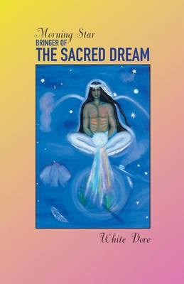 Morning Star: The Sacred Dream