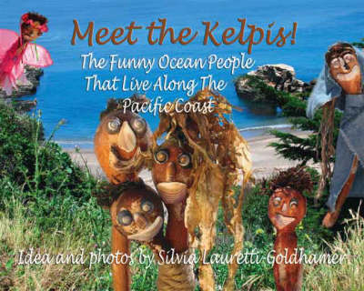 Meet the Kelpis!: The Funny Ocean People That Live Along the Pacific Coast