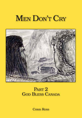 Men Don't Cry: Pt. 2: God Bless Canada