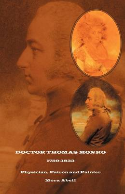 Doctor Thomas Monro: Physician, Patron and Painter