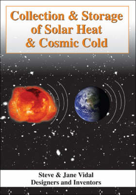 Collection and Storage of Solar Heat and Cosmic Cold