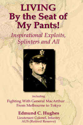 LIVING By the Seat of My Pants! Inspirational Exploits, Splinters and All