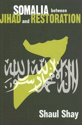 Somalia Between Jihad and Restoration