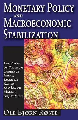 Monetary Policy and Macroeconomic Stabilization: The Roles of Optimum Currency Areas, Sacrifice Ratios, and Labor Market Adjustment