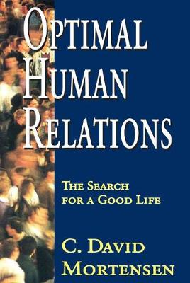 Optimal Human Relations: The Search for a Good Life