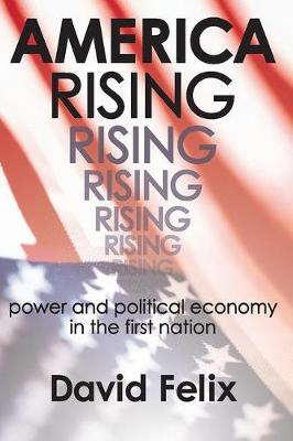 America Rising: Power and Political Economy in the First Nation