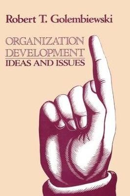 Organization Development: Ideas and Issues