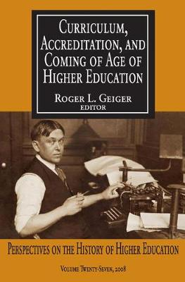 Curriculum, Accreditation and Coming of Age of Higher Education: v. 27: Curriculum, Accreditation and Coming of Age of Higher Education