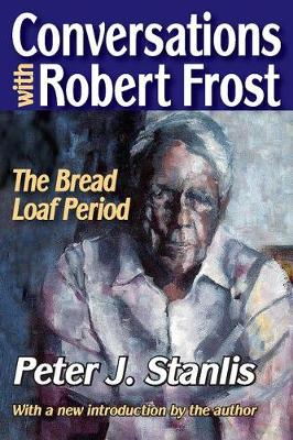 Conversations with Robert Frost: The Bread Loaf Period
