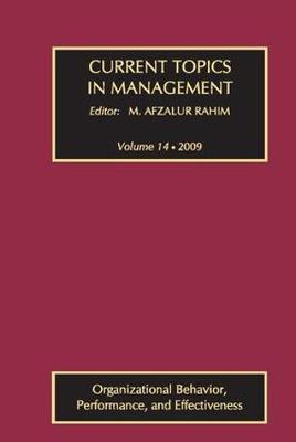 Current Topics in Management: v. 14: Current Topics in Management Organizational Behavior, Performance, and Effectiveness