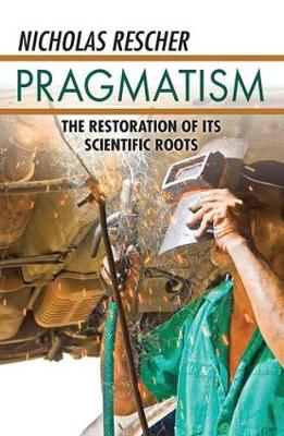 Pragmatism: The Restoration of Its Scientific Roots
