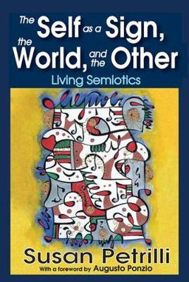 The Self as a Sign, the World and the Other: Living Semiotics